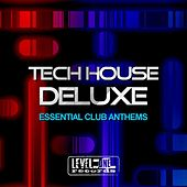 Tech House Deluxe (Essential Club Anthems) by Various Artists