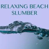 Relaxing Beach Slumber by Various Artists