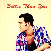 Better Than You by J. Man
