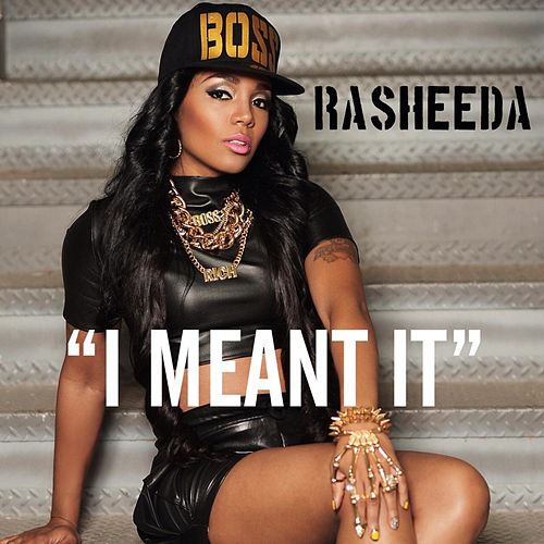 I Meant It by Rasheeda