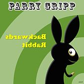 Backwards Rabbit by Parry Gripp