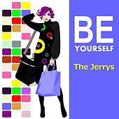 Be Yourself by The Jerrys