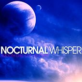 Nocturnal Whisper (Smooth Chill Out Grooves) by Various Artists
