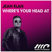 Where's Your Head At by Jean Elan