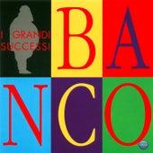 I Grandi Sucessi by Banco