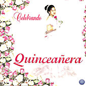 Celebrando Quinceañera by Various Artists