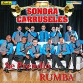 Se Prendió la Rumba by La Sonora Carruseles