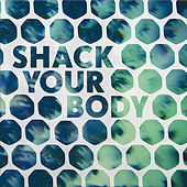 Shack Your Body by Various Artists