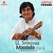 Mandolin U. Srinivas, Vol. 5 by U. Srinivas