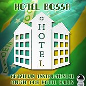 Hotel Bossa (Brazilian Instrumental Music for Hotel Halls) by Various Artists