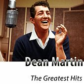 The Greatest Hits of Dean Martin (Remastered) by Dean Martin