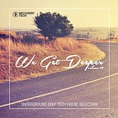 We Get Deeper, Vol. 19 by Various Artists