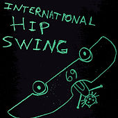 International Hip Swing by Various Artists