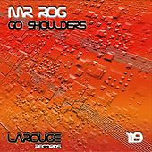 Go Shoulders - EP by Mr.Rog
