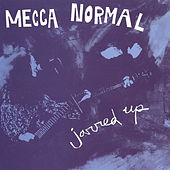 Jarred Up by Mecca Normal