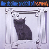 The Decline & Fall of Heavenly by Heavenly