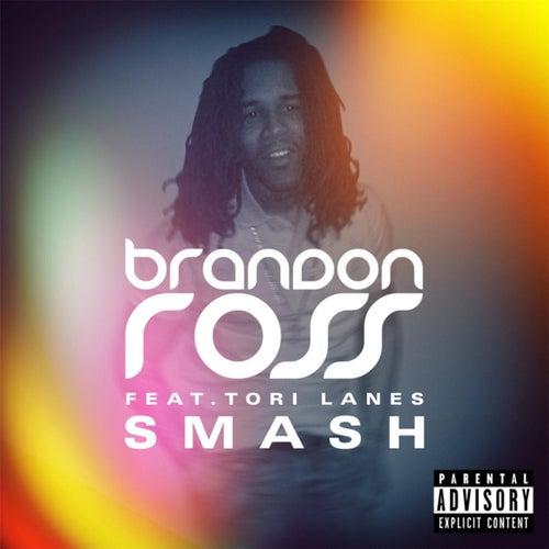 Smash (feat. Tori Lanes) by Brandon Ross