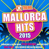 Xtreme Mallorca Hits 2015 by Various Artists