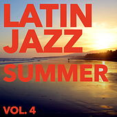 Latin Jazz Summer, Vol. 4 by Various Artists