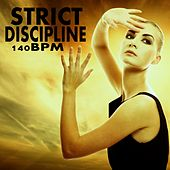 Strict Discipline 140 Bpm by Various Artists