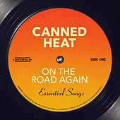 On The Road Again - Essential Songs by Canned Heat