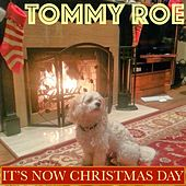 It's Now Christmas Day by Tommy Roe