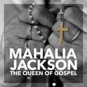 The Queen of Gospel by Mahalia Jackson