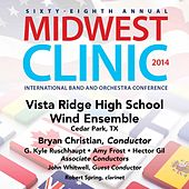 2014 Midwest Clinic: Vista Ridge High School Wind Ensemble (Live) by Various Artists