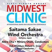 2014 Midwest Clinic: Saitama Sakae Wind Orchestra (Live) by Saitama Sakae Wind Orchestra