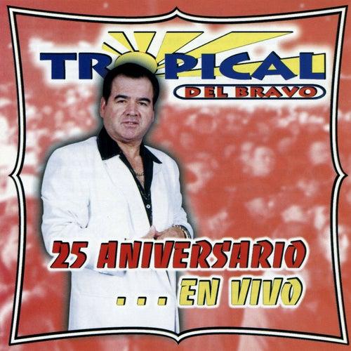 25 Aniversario... En Vivo (En Vivo) by Tropical Del Bravo