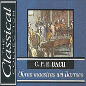 The Classical Collection - Carl Philipp Emanuel Bach -Obras maestras del Barroco by Various Artists