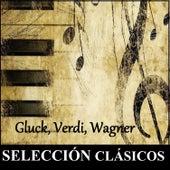 Selección Clásicos - Gluck, Verdi, Wagner by Various Artists