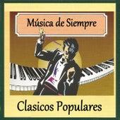 Música de Siempre - Clasicos Populares by Various Artists
