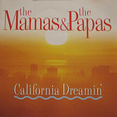 California Dreamin' by The Mamas & The Papas
