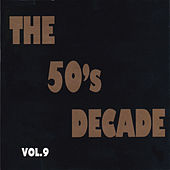 The 50's Decade, Vol. 9 by Various Artists