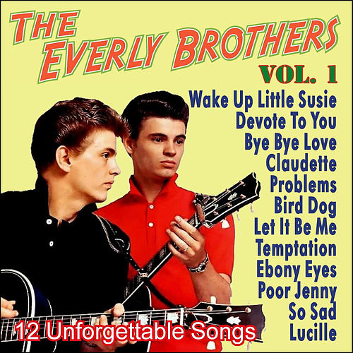 The Everly Brothers - 12 Unforgettable Songs - Vol. 1 by The Everly Brothers