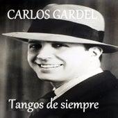 Tangos de Siempre by Carlos Gardel
