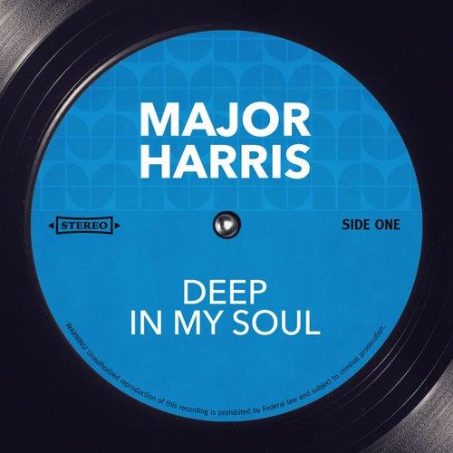 Deep in My Soul by Major Harris