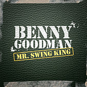 Mr. Swing King by Benny Goodman