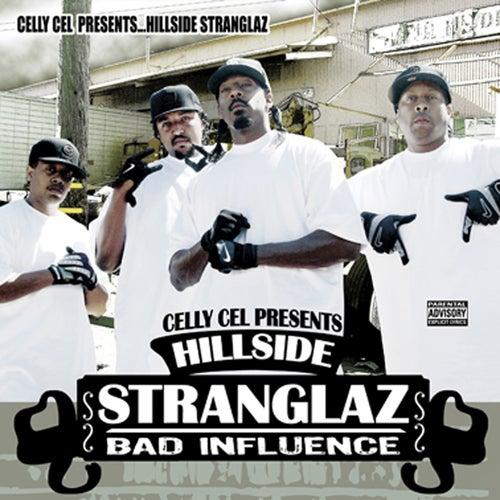 The Hillside Stranglaz: Bad Influence by Celly Cel