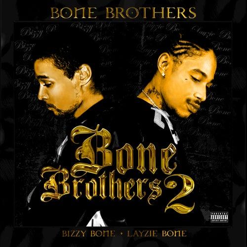 Bone Brothers 2 by Bizzy Bone