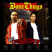 Still Creepin on Ah Come Up by Bone Thugs-N-Harmony