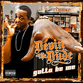 Gotta Be Me von Devin The Dude