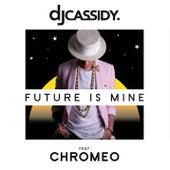 Future Is Mine by DJ Cassidy