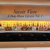 Savoir Vivre, Vol. 1 - A Deep-House Lifestyle by Various Artists