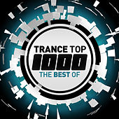 Trance Top 1000 - The Best Of von Various Artists