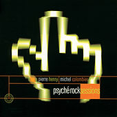 Psyché Rock Sessions by Pierre Henry
