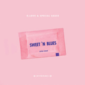 Sweet 'N Blues (Extra Sugar) by G. Love & Special Sauce