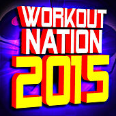 Workout Nation 2015 by The Workout Heroes