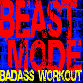 Beastmode – Badass Workout by The Workout Heroes